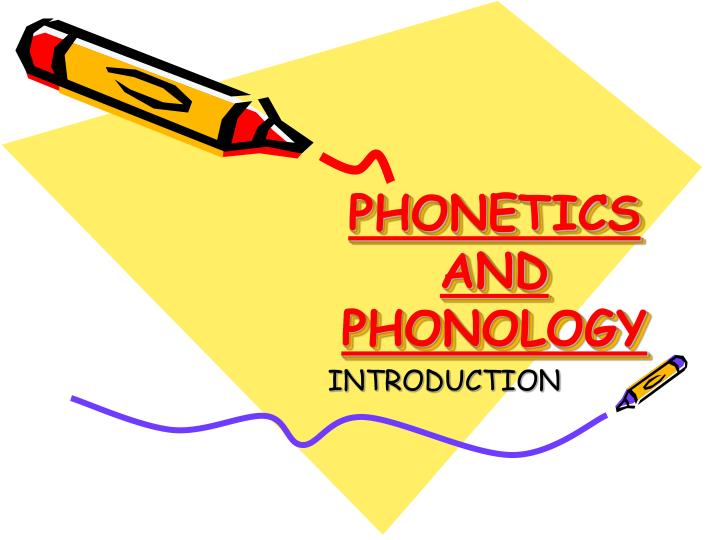 ENGL 102-INTRODUCTION TO PHONETICS & PHONOLOGY